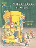 Twiddlebugs at Work, Linda Hayward and Jim Henson, 0307231151