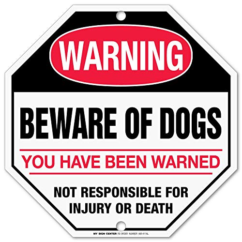 (Beware of Dog Sign, You Have Been Warned, Not Responsible for Death or Injury, Octagon Shaped Outdoor Rust-Free Metal, 12