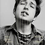Why Dylan Matters | Richard F. Thomas
