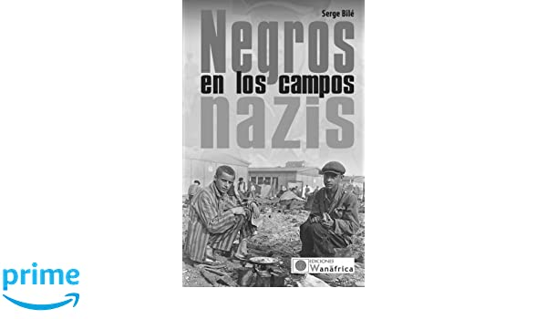 Negros en los campos nazis: Amazon.es: Various Authors ...