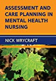 img - for Assessment And Care Planning In Mental Health Nursing (UK Higher Education OUP Humanities & Social Sciences Health & Social Welfare) book / textbook / text book
