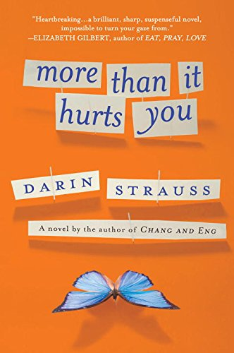 More Than It Hurts You: A Novel