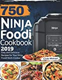 750 Ninja Foodi Cookbook 2019: Easy and Delicious