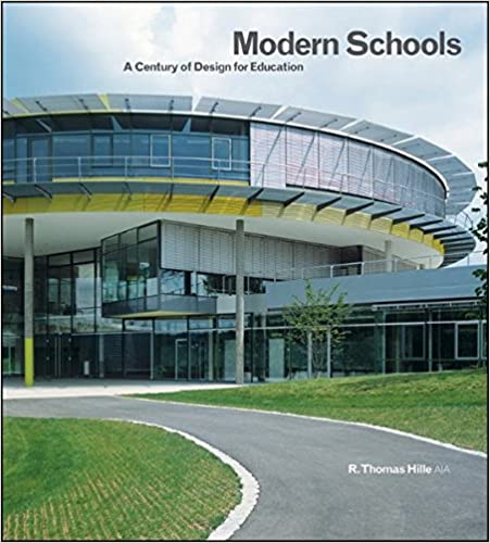 Modern Schools: A Century of Design for Education: T. Hille ...