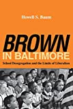 conservatism in canada - Brown in Baltimore: School Desegregation and the Limits of Liberalism