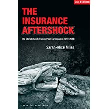 The Insurance Aftershock: The Christchurch Fiasco Post-Earthquake 2010-2016