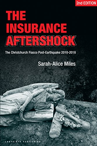 The Insurance Aftershock: The Christchurch Fiasco Post-Earthquake 2010-2016 by [Miles, Sarah-Alice]