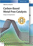 img - for Carbon-Based Metal-Free Catalysts: Design and Applications book / textbook / text book
