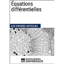 Équations différentielles: Les Grands Articles d'Universalis (French Edition)
