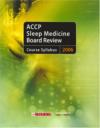 Read Online ACCP Sleep Medicine Board Review 2006: Course Syllabus PDF
