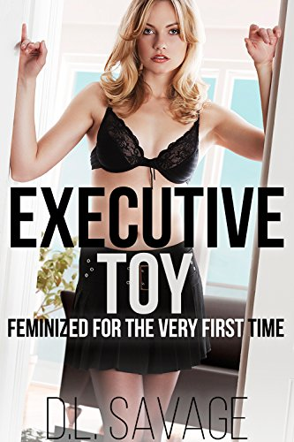 Executive Toy: Feminized for the Very First Time ()