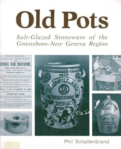 - Old Pots: Salt-Glazed Stoneware of the Greensboro-New Geneva Region
