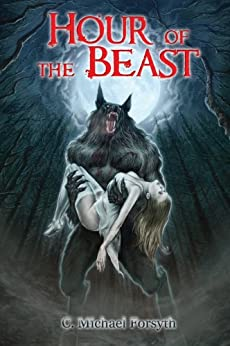 Hour of the Beast by [Forsyth, C. Michael]