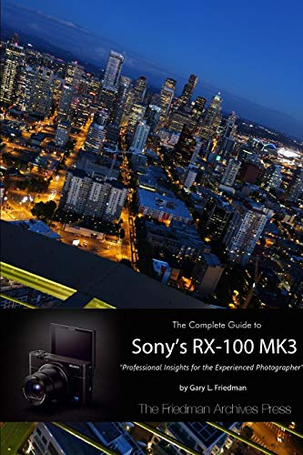 The Complete Guide to Sony's Rx-100 Mk3 (B&W Edition)