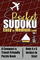 Pocket Sudoku: Easy to Medium Level - A Compact & Travel-Friendly Sudoku Puzzle Book, Only 4x6 Inches in Size! (Volume 1) Paperback