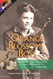 Orange Blossom Boys: The Untold Story of Ervin T Rouse, Chubby Wise and the World's Most Famous Fiddle Tune