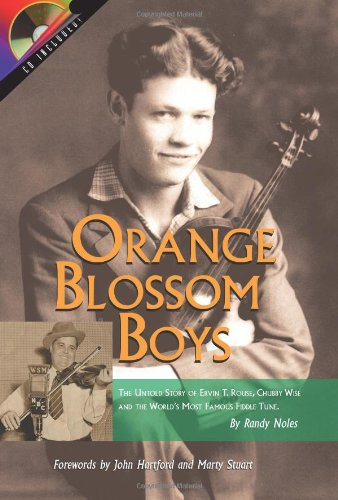 Orange Blossom Boys: The Untold Story of Ervin T Rouse, Chubby Wise and the World's Most Famous Fiddle Tune pdf epub