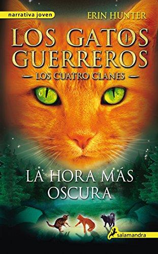La hora más oscura: Los gatos guerreros VI - Los cuatro clanes (Los Gatos Guerreros- Los cuatro clanes nº 6) (Spanish Edition)