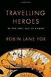Travelling Heroes, Robin Lane Fox, 0679444319