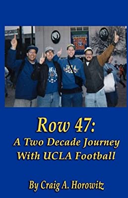 Row 47: A Two Decade Journey with UCLA Football