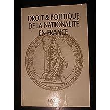Droit et politique de la nationalite en France, depuis les annees 60: De la Communaute francaise a la Communaute europeenne : Nantes, 28 et 29 novembre 1991 (French Edition)