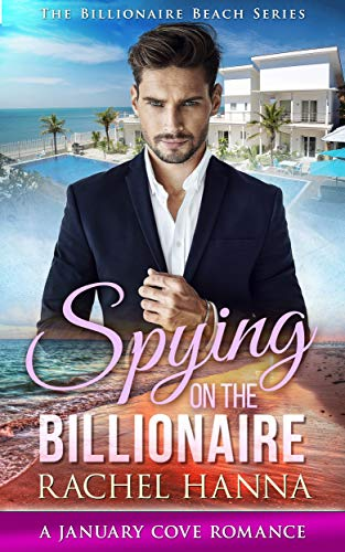 - Spying On The Billionaire: A January Cove Romance