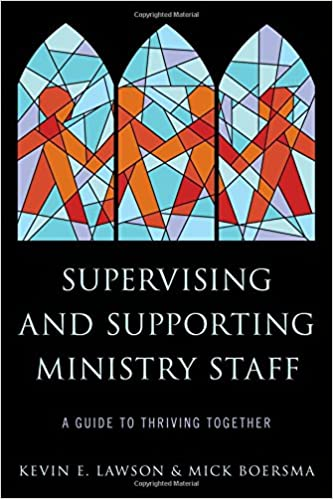 Supervising and supporting ministry staff a guide to thriving supervising and supporting ministry staff a guide to thriving together kevin e lawson mick boersma 9781566997850 amazon books fandeluxe Gallery