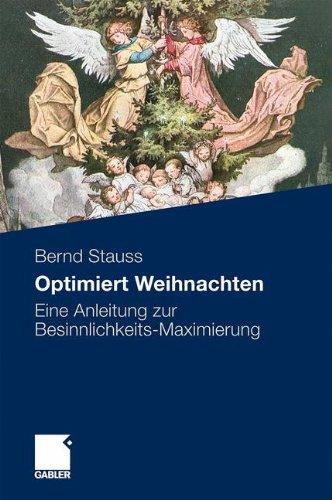 Optimiert Weihnachten: Eine Anleitung zur Besinnlichkeits-Maximierung Gebundenes Buch – 24. September 2009 Bernd Stauss Gabler 3834918954 Wirtschaft / Sonstiges