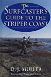 The Surfcaster's Guide to the Striper Coast, D. J. Muller, 1580801447