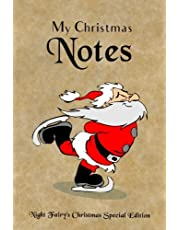 """My Christmas Notes: Special Christmas notebooks & journals edition: Notebook/Journal/Diary/Planner/Memory Notebook/Keepsake Book, designed by the Night Fairy brand   Size: 6""""x9"""", Lined Pages, 100 pages   Xmas special edition for women, men, girls and boys at all ages!"""