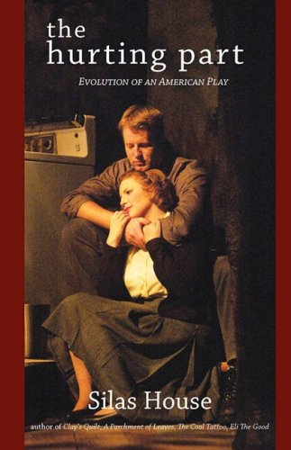 - The Hurting Part: Evolution of an American Play