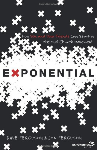 Exponential-How-You-and-Your-Friends-Can-Start-a-Missional-Church-Movement-Exponential-Series