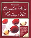 Wine Spectator's Complete Wine Tasting Kit, Harvey Steiman and Wine Spectator Magazine Staff, 0762410779