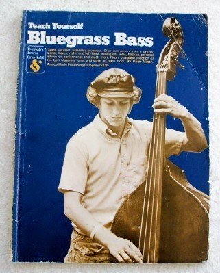 - Teach Yourself Bluegrass Bass