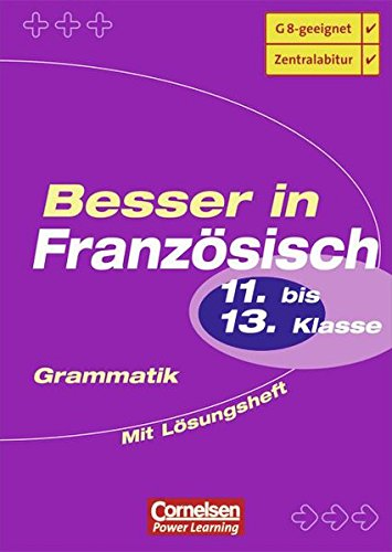 Besser in der Sekundarstufe II - Französisch / Oberstufe - Grammatik (alte Ausgabe): Übungsbuch mit separatem Lösungsheft (16 S.)