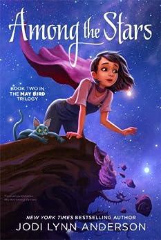 Among the Stars (May Bird Book 2) by [Anderson, Jodi Lynn]