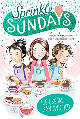 - Ice Cream Sandwiched (Sprinkle Sundays Book 4)