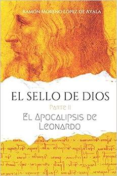 Livres Couvertures de EL SELLO DE DIOS - Parte II: El Apocalipsis de Leonardo: 2 (Español) Tapa blanda – 3 octubre 2020