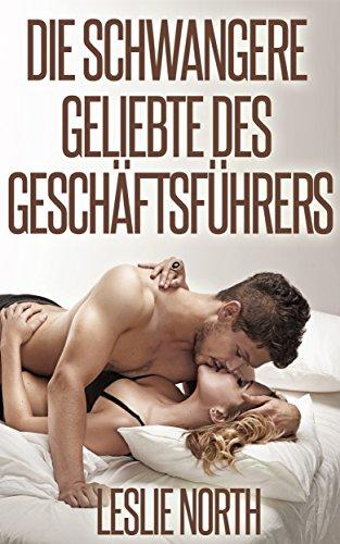 Die schwangere Geliebte des Geschäftsführers (Die Männer von Denver 1) (German Edition)
