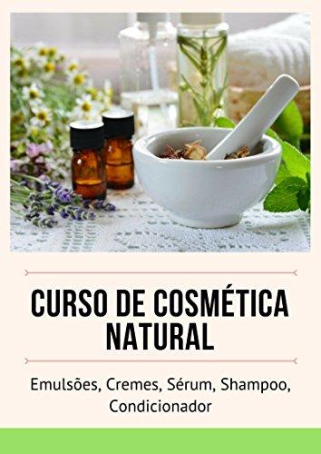 Cosmética Natural Anidra : Fórmulas de cosmética natural para produtos sem água