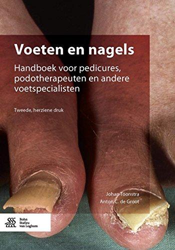 Voeten en nagels: Handboek voor pedicures, podotherapeuten en andere voetspecialisten (Dutch Edition)