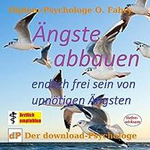 Ängste abbauen: Endlich frei sein von unnötigen Ängsten Hörbuch von Olaf Fabry Gesprochen von: Olaf Fabry, Murielle Fabry