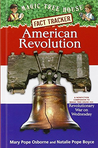 Magic Tree House Fact Tracker #11: American Revolution: A Nonfiction Companion to Magic Tree House #22: Revolutionary War on Wednesday (Magic Tree House 22)