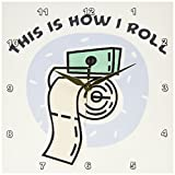 Custom Toilet Paper 3dRose dpp_102575_1 This is How I Roll Funny Toilet Paper Roll Design Wall Clock, 10 by 10