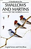 img - for A Handbook to the Swallows and Martins of the World (Helm Identification Guides) book / textbook / text book