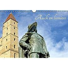 Auch en lumiere 2016: La ville d'Auch et son patrimoine