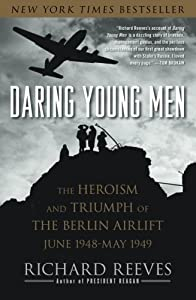 Daring Young Men: The Heroism and Triumph of The Berlin Airlift-June 1948-May 1949 by Simon & Schuster
