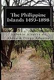 The Philippine Islands 1493-1898, Antonio Alvarez de Abreu & Diego Aduarte, 1499781814
