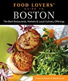 Food Lovers' Guide to Boston, David Lyon and Patricia Harris, 0762779411