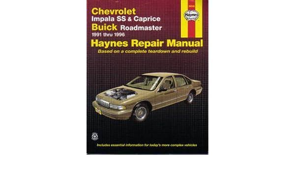 h24046 haynes chevrolet impala ss 7 caprice buick roadmaster 1991 rh amazon com 1991 Caprice Specs 1991 Chevrolet Caprice Hoods